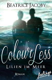 Neuerscheinungen im November 2017 #1 - Colourless - Lilien im Meer von Beatrice Jacoby