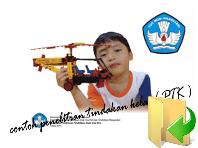 Contoh Laporan Penelitian Tindakan Kelas TK, SD, SMP, SMA Format File Pdf