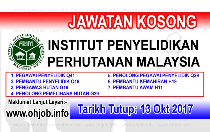 Jawatan Kerja Kosong FRIM - Institut Penyelidikan Perhutanan Malaysia logo www.ohjob.info logo www.ohjob.info oktober 2017