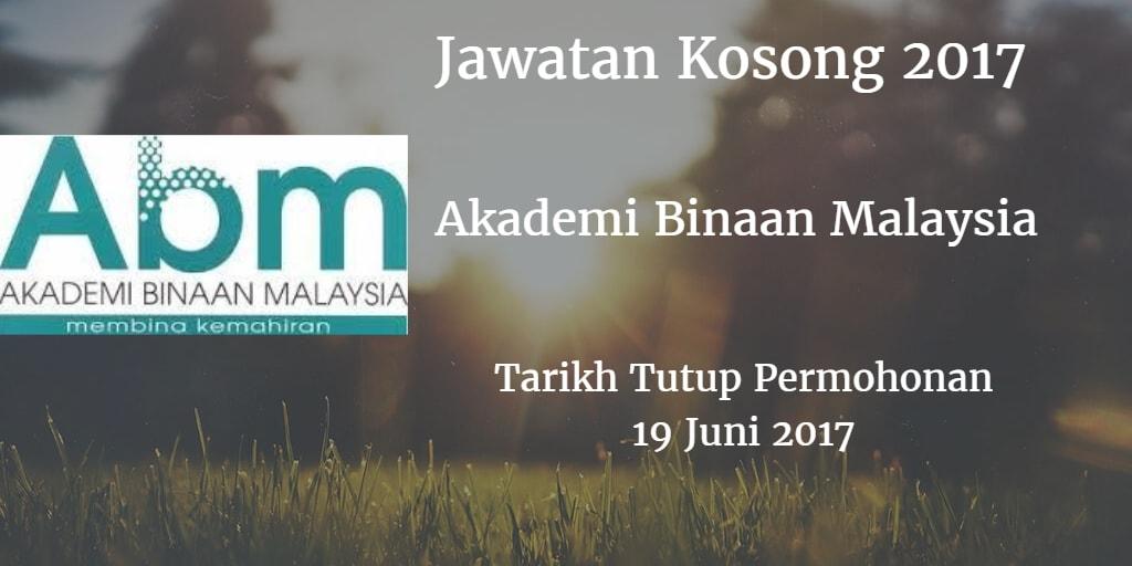 Jawatan Kosong Akademi Binaan Malaysia 19 Juni 2017