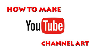 How to Make A YouTube Channel Art..