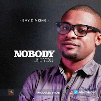 Music + Lyrics: Emy Dimking – Nobody Like You