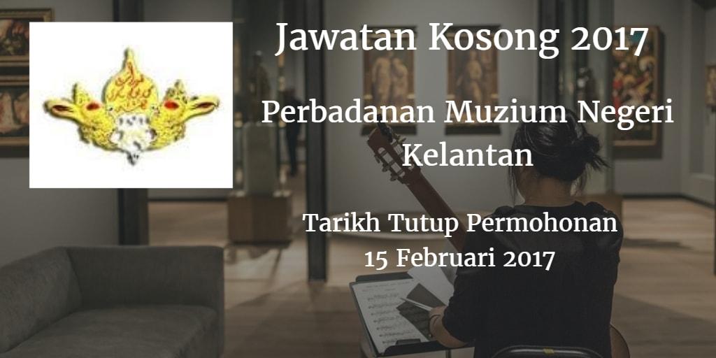 Jawatan Kosong Perbadanan Muzium Negeri Kelantan 15 Februari 2017