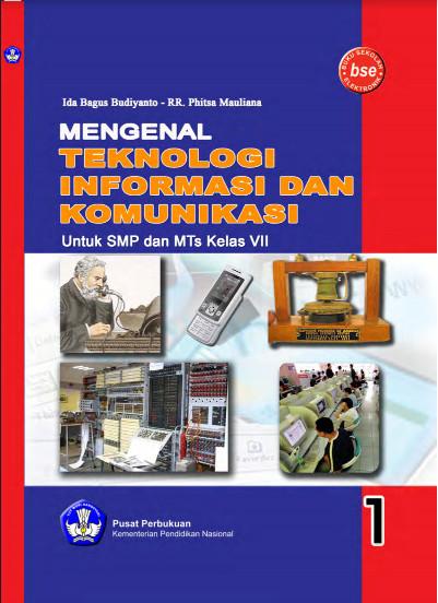 Download Buku Siswa KTSP SMP Dan MTs Kelas 7 Mengenal Teknologi Informasi dan Komunikasi