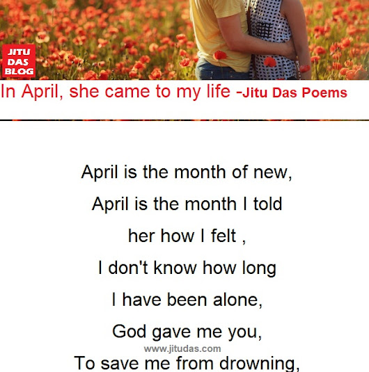 April, She came to my life romantic poem by Jitu Das poems