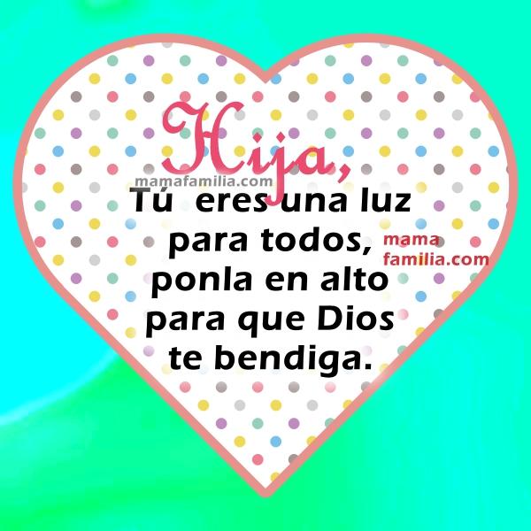 Imágenes con frases para una hija, bonitos mensajes cristianos para mi hija, tarjetas para facebook o whatsap por Mery Bracho