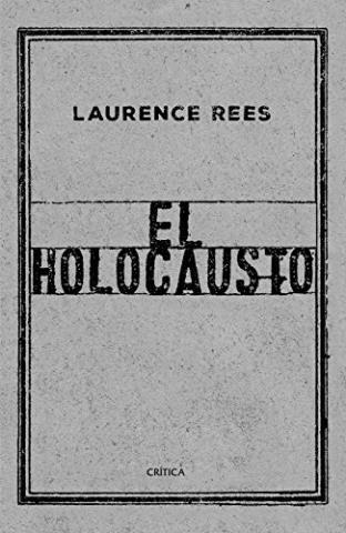 El Holocausto: Las voces de las víctimas y de los verdugos
