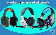 Headset Gaming Murah Terbaik 2017