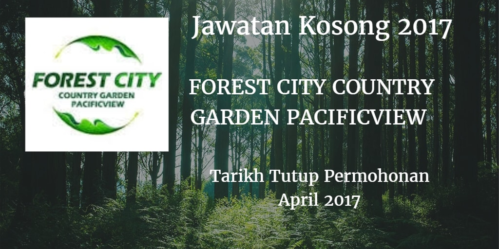 Jawatan Kosong FOREST CITY COUNTRY GARDEN PACIFICVIEW April 2017