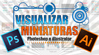 Visualizar Miniaturas Photoshop e illustrator