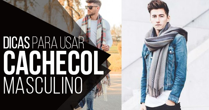 1c8cfc809 Macho Moda - Blog de Moda Masculina  Cachecol Masculino  Dicas para Homem  usar Cachecol