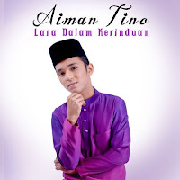 Download, Unduh, Lagu, Video, Lirik, Lagu Aiman Tino - Lara Dalam Kerinduan