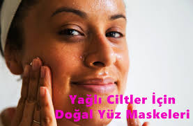 yağlı ciltler için doğal maskeler