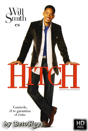 Hitch, Especialista En Seduccion [1080p] [Latino-Ingles] [MEGA]
