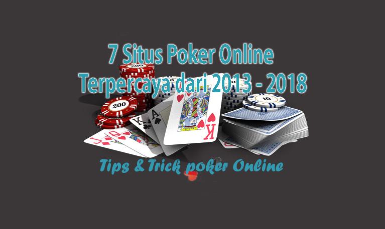 7 Situs Poker Online Terpercaya dari 2013 - 2018