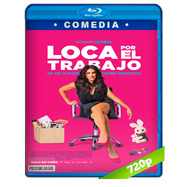 Loca por el trabajo (2018) BRRip 720p Latino
