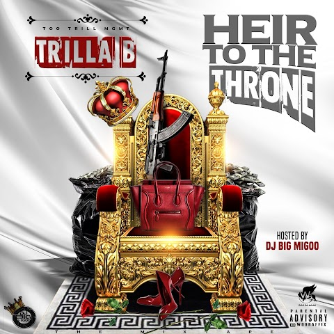 MIXTAPE REVIEW: Trilla B - Heir To The Throne