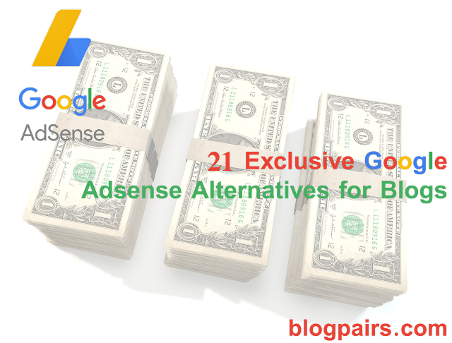21 Exclusive Google Adsense Alternatives For Blogs Blogpairs