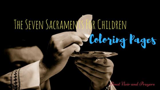 Pinot Noir and Prayers: The Seven Sacraments for Children ...