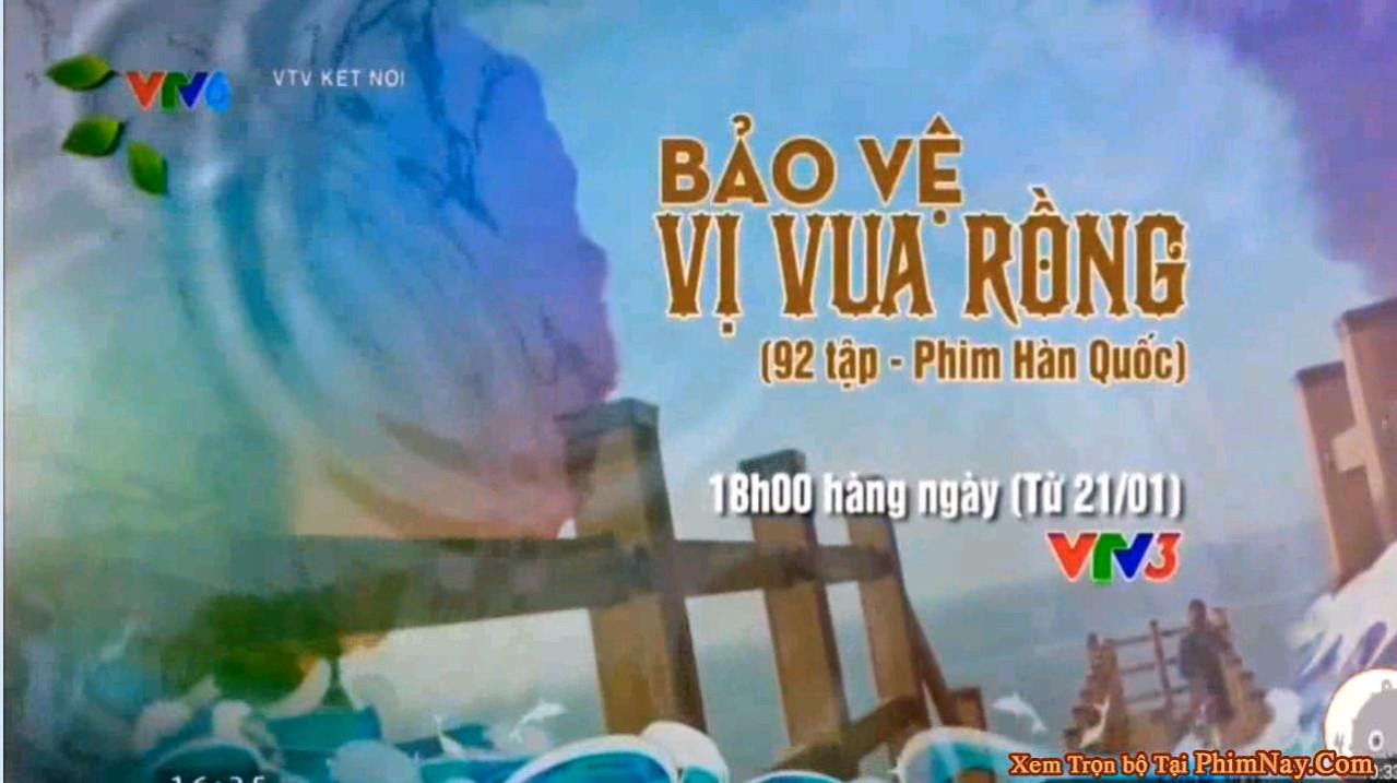 Bảo Vệ Vị Vua Rồng - VTV3 (2021)