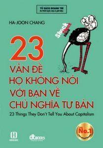 23 Vấn Đề Họ Không Nói Với Bạn Về Chủ Nghĩa Tư Bản - Ha Joon Chang