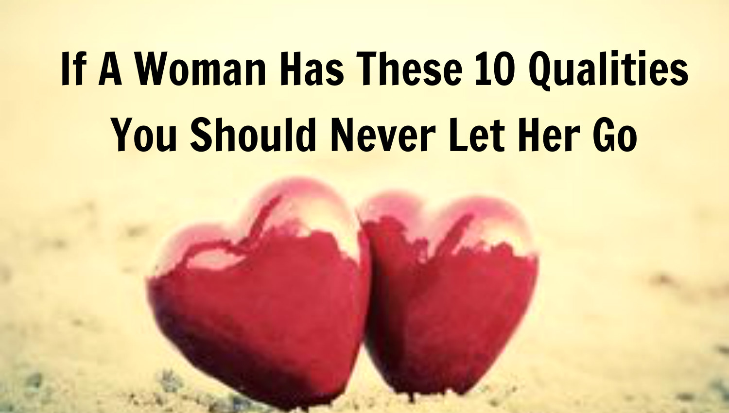 Beautiful Quotes: If A Woman Has These 10 Qualities You Should