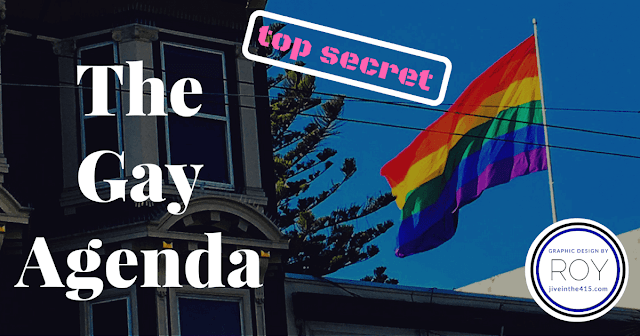 "The Castro district rainbow flag with the text ""The Gay Agenda"" superimposed on the photo."
