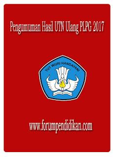 Pengumuman Hasil UTN Ulang PLPG 2017