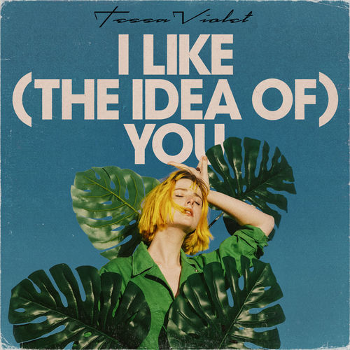 Tessa Violet - I Like (the idea of) You - Single [iTunes Plus AAC M4A]