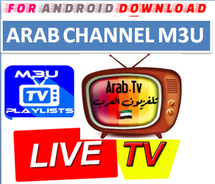 Download Arab channels M3U LINK FOR LIVE TV CHANNEL  Arab Channel M3u Link For Premium Cable Tv,Sports Channel,Movies Channel.