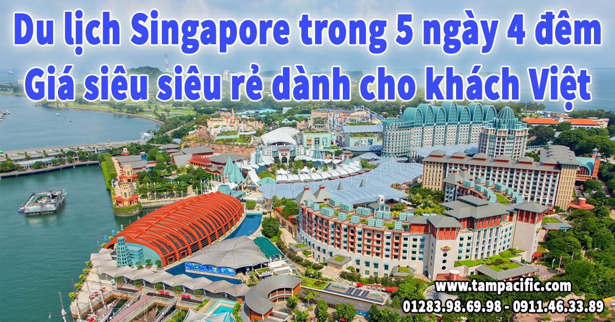 Du lịch Singapore trong 5 ngày 4 đêm giá siêu rẻ dành cho khách Việt