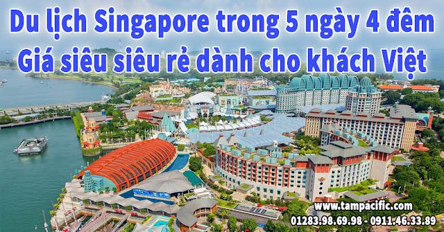 Du lịch Singapore trong 5 ngày 4 đêm giá siêu rẻ dành cho khách Việt Nam