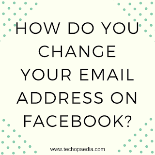 How do you change your email address on Facebook?