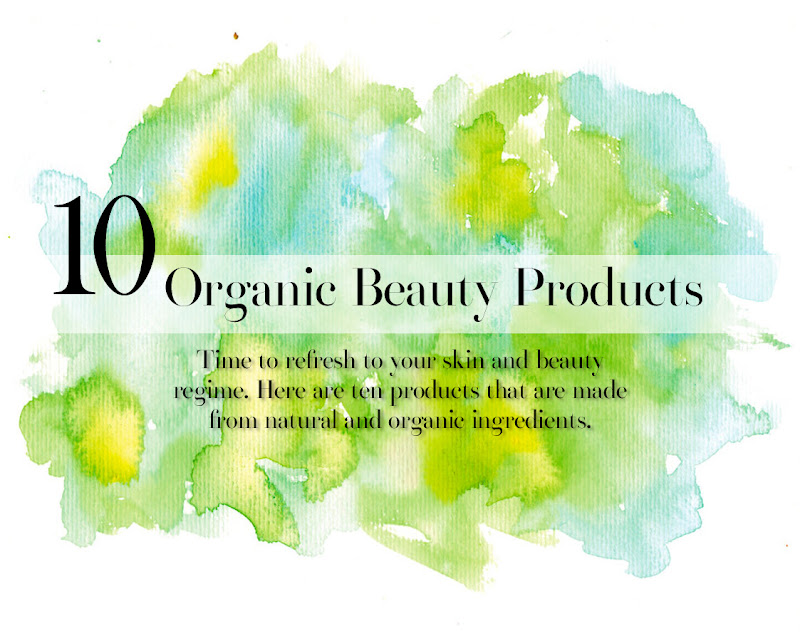 10 Organic Beauty Products Just in time for Spring