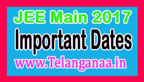 JEE Main 2017 Important Dates Announced