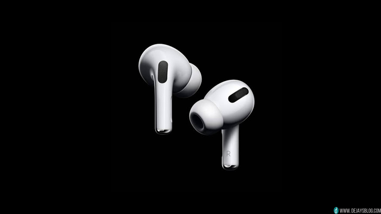 Everything you need to know about Apple's AirPods Pro - DE JAY'S BLOG