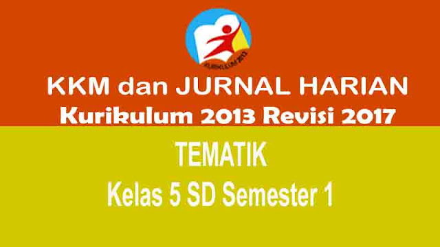 KKM dan Jurnal Harian Tematik Kelas 5 SD Kurikulum 2013 Revisi 2017