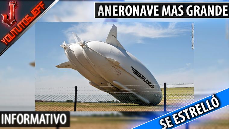 La aeronave más grande del mundo se estrelló