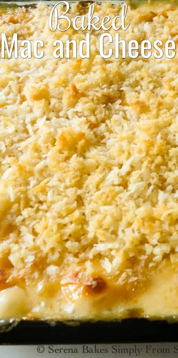 The BEST Baked Mac and Cheese. Creamy Macaroni and Cheese is super cheesy and creamy with a crunchy panko topping for an ultimate Thanksgiving or Christmas Side Dish recipe from Serena Bakes Simply From Scratch.