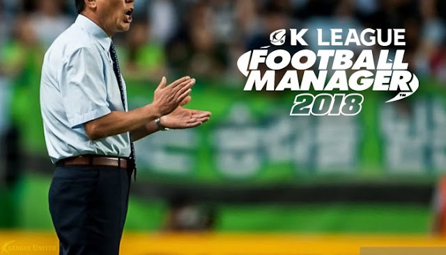 The K League United Football Manager 2018 Challenges: 10 FM18 Challenges for you to try!