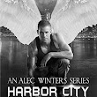 Book Review-Harbor City (An Alec Winters Series Book 4)-Chariss K Walker
