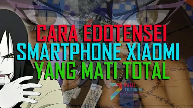 Smartphone Xiaomi Kamu Tiba-Tiba Mati Total Tidak Bisa Dinyalakan Sama Sekali? Coba Tutuorial Unbrick 100% Berhasil Ini: Tested Mi5 PRO