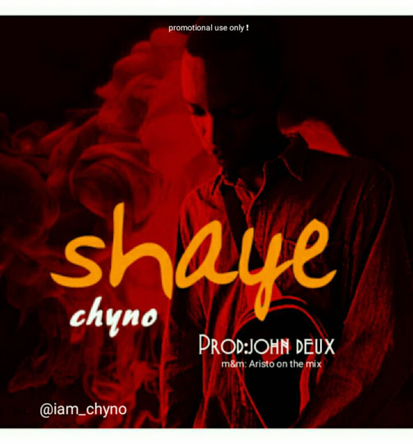 Chyno – Shaye [New Song] - Mp3made.com.ng