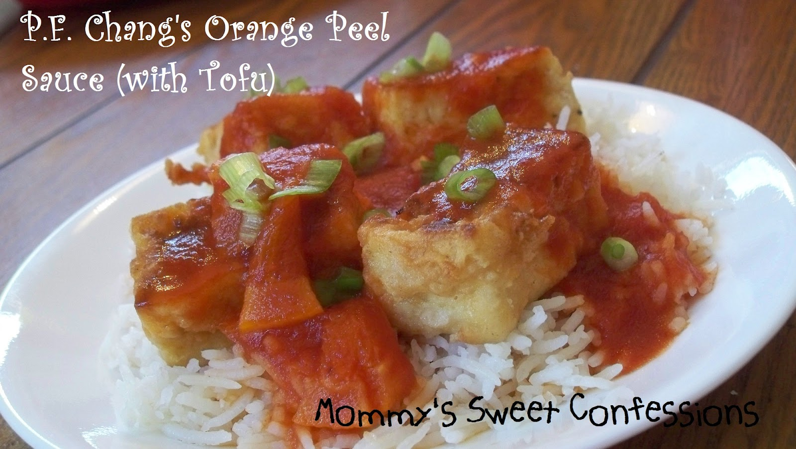 Mommy S Sweet Confessions P F Chang S Orange Peel Sauce With Tofu Chicken Or Shrimp
