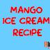 How To Make Mango Ice Cream Recipe - आम की आइसक्रीम रेसिपी