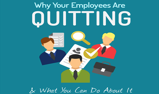 Why Your Employees Are Quitting & What You Can Do About It