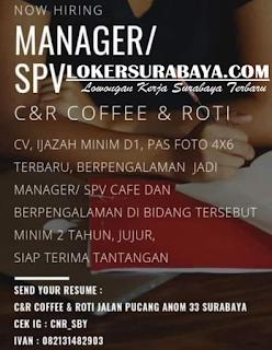Info Lowongan Kerja di C&R Coffee and Roti Surabaya Terbaru Mei 2019