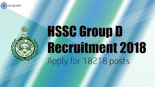 HSSC Group D Recruitment 2018 - Apply for 18218 posts