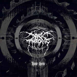 "DARKTHRONE : ""Hate Them""  2003"