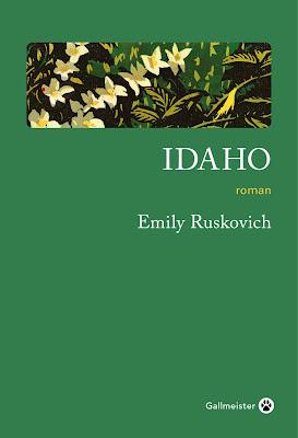 Idaho Emily Ruskovich  Traduit par Simon Baril   ROMAN gallmeister